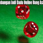 Faktor Perkembangan Judi Dadu Online Uang Asli Yang Tepat